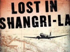 'Lost In Shangri-La'  is history found