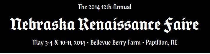 Entertainment with Nic: 2014 Nebraska Renaissance Faire